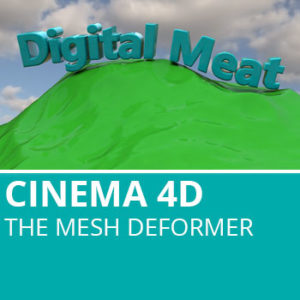 Cinema 4D: The Mesh Deformer