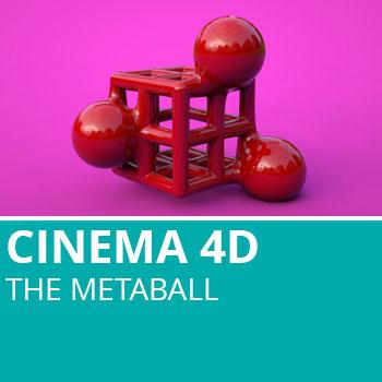 Cinema 4D: The Metaball