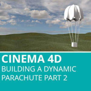 Building A Dynamic Parachute In Cinema 4D: Part 2