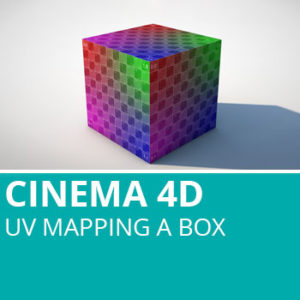 Cinema 4D: UV Mapping A Box