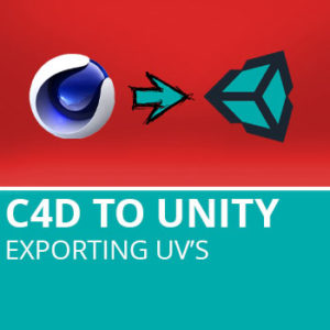 C4D To Unity3D 2: Exporting UV's