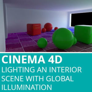 Lighting An Interior Scene With Global Illumination In Cinema 4D R17