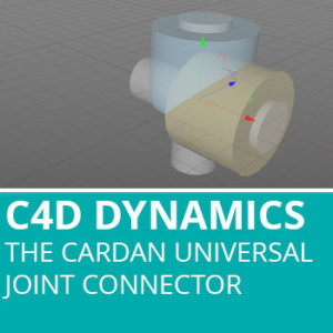 Dynamic Connectors In C4D: The Cardan / Universal Joint