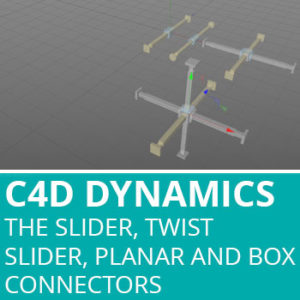 Dynamic Connectors In C4D – The Slider, Twist Slider, Planar and Box