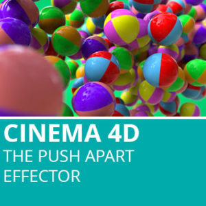 New In Cinema 4D R18: The Push Apart Effector