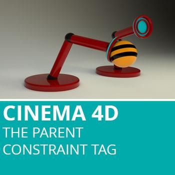 Cinema 4d: The Parent Constraint Tag