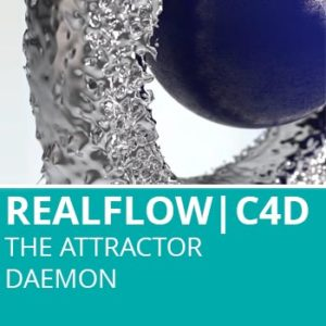 Realflow For C4D: The Attractor Daemon