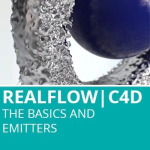 Realflow For C4D: The Basics And Emitters