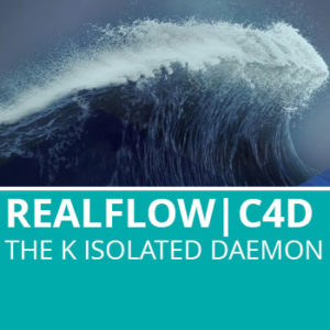 Realflow For C4D: The K Isolated Daemon