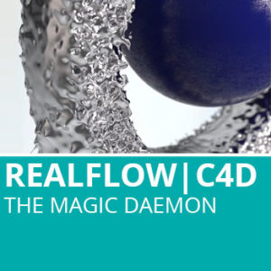 Realflow For C4D: The Magic Daemon