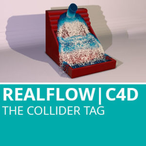 Realflow For C4D: The Collider Tag