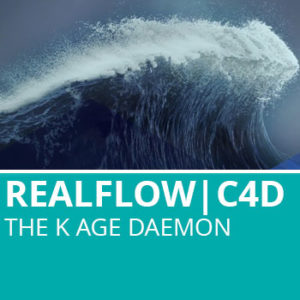 Realflow For C4D: The K Age Daemon