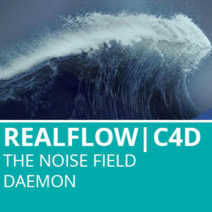 Realflow For C4D: The Noise Field Daemon