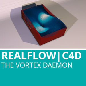 Realflow For C4D: The Vortex Daemon