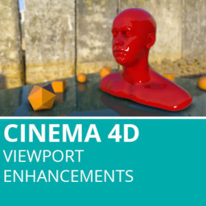 Cinema 4D R19: Viewport Enhancements