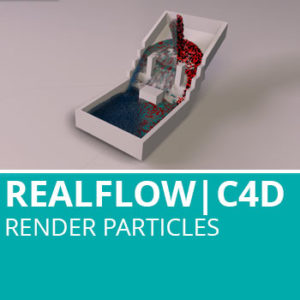 RealFlow For C4D: Render Particles