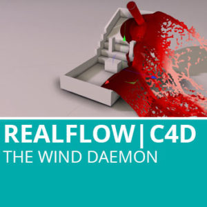 Realflow For C4D: The Wind Daemon