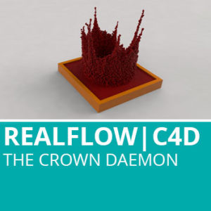 RealFlow For C4D: The Crown Daemon