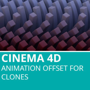 Cinema 4D: Animation Offset For Clones
