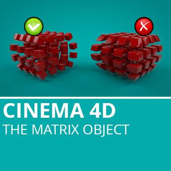 Cinema 4D: The Matrix Object