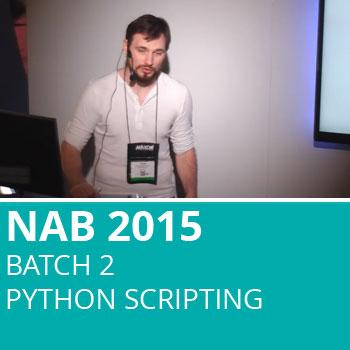 NAB 2015 Batch 2: Python Scripting