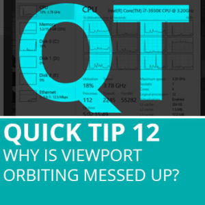 Quick Tip 12: Why Is Viewport Orbiting Messed Up?