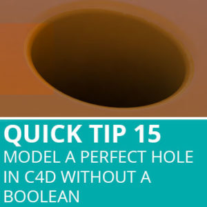 Quick Tip 15: Model A Perfect Hole In C4D Without Boolean