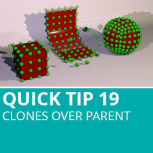 Quick Tip 19: Clones Over Parent
