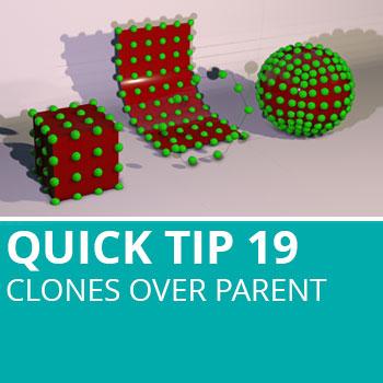 Quick Tip 19: Clones Over Parent