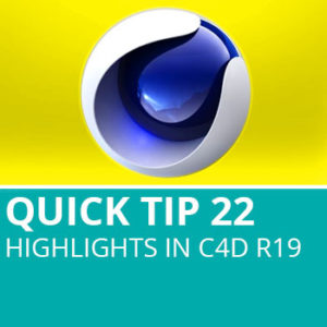 Quick Tip 22: Highlights In C4D R19