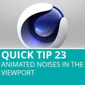 Quick Tip 23: Animated Noises In The Viewport