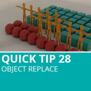 Quick Tip 28: Object Replace