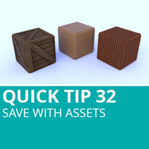 Quick Tip 32: Save With Assets