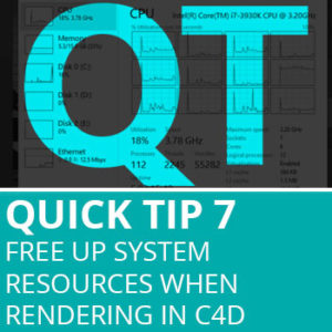 Quick Tip 7: Free Up System Resources When Rendering In Cinema 4D