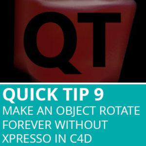 Quick Tip 9: Make An Object Rotate Forever Without XPresso In Cinema 4D