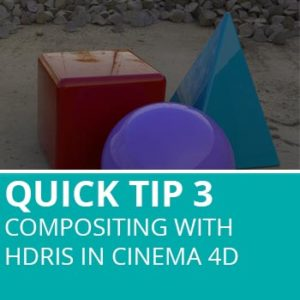 Quick Tip 3: Compositing With HDRI's In Cinema 4D