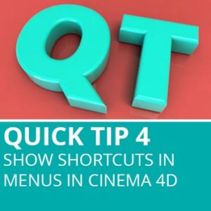 Quick Tip 4: Show Shortcuts In Menus In Cinema 4D