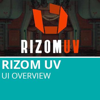 Rizom UV: UI Overview