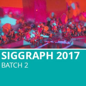 Siggraph 2017 Batch 2