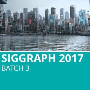 Siggraph 2017 Batch 3
