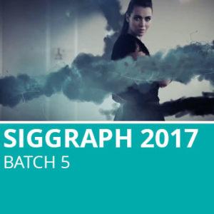 Siggraph 2017 Batch 5
