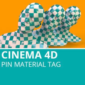 Cinema 4D: Pin Material Tag