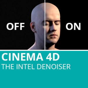 Cinema 4D: The Intel Denoiser