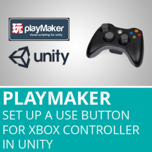 Playermaker: Set Up A Use Button For Xbox Controller In Unity