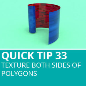 Quick Tip 33: Texture Both Sides of Polygons