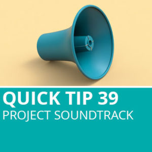 Quick Tip 39: Project Soundtrack