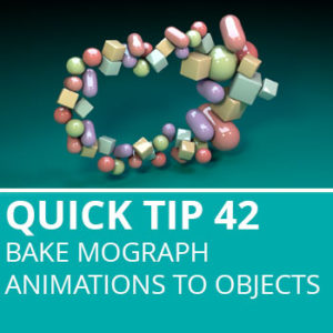 Quick Tip 42: Bake Mograph Animations to Objects