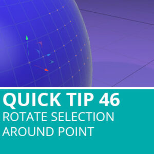 Quick Tip 46: Rotate Selection Around Point