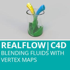 Realflow For C4D: Blending Fluids With Vertex Maps