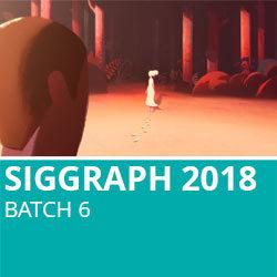 Siggraph 2018 Batch 6